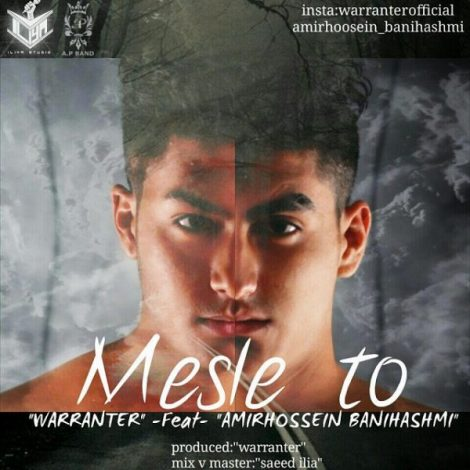 Warranter - 'Mesle To (Ft Amirhossein Banihashemi)'