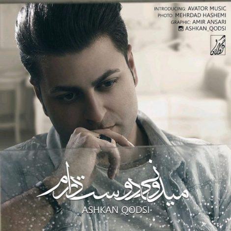 Ashkan Qodsi - 'Midooni Dooset Daram'