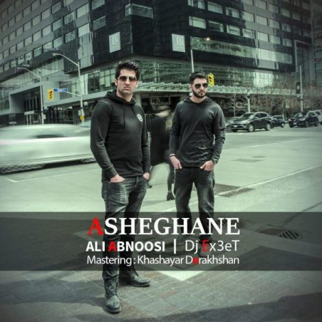 Ali Abnoosi - 'Asheghane (Ft. Dj Ex3et)'