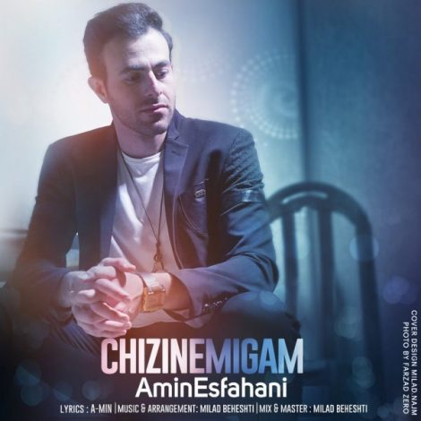 Amin Esfahani - 'Chizi Nemigam'
