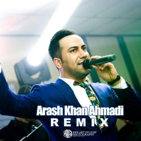 Arash Khan Ahmadi - 'Remix'