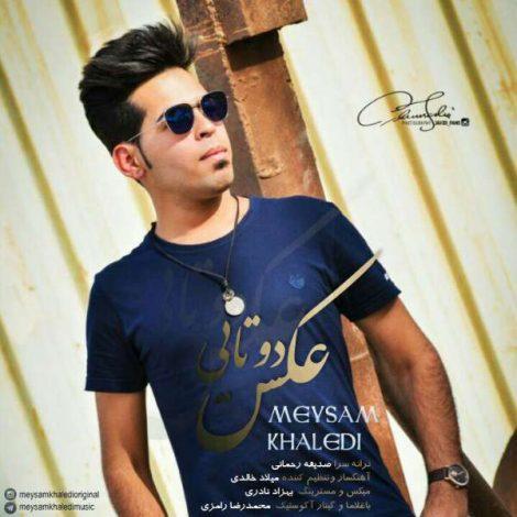 Meysam Khaledi - 'Akse Dotaei'