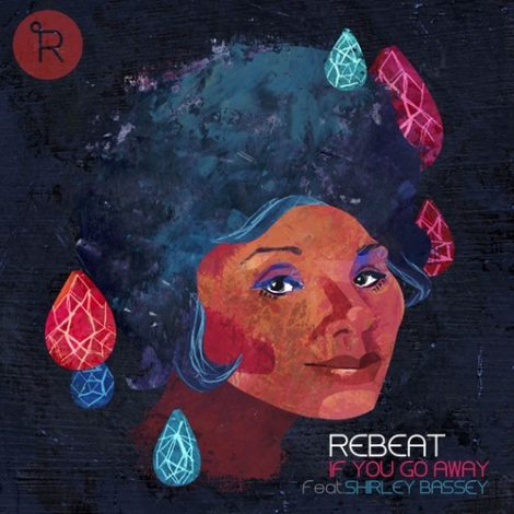 Rebeat - 'If You Go Away (Ft Shirley Bassey)'