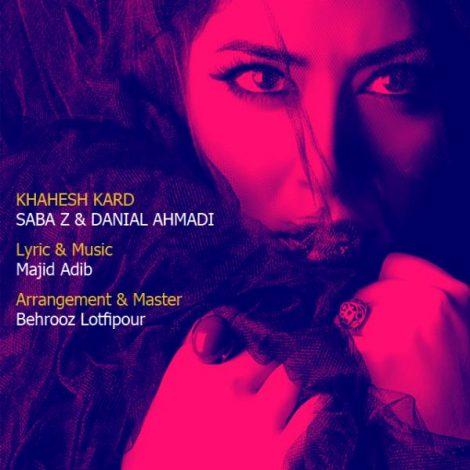 Saba Z & Danial Ahmadi - 'Khahesh Kard'