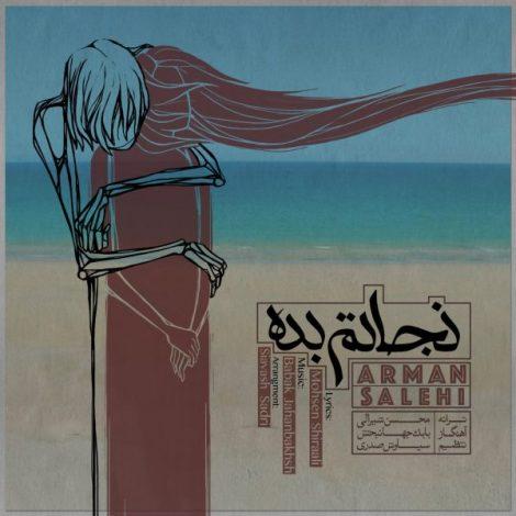 Arman Salehi - 'Nejatam Bede'