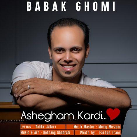 Babak Ghomi - 'Ashegham Kardi'
