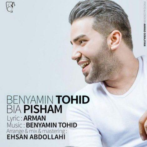 Benyamin Tohid - 'Bia Pisham'