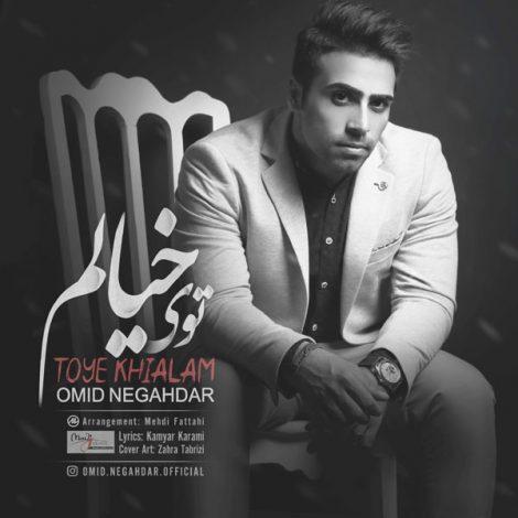 Omid Negahdar - 'Tooye Khialam'