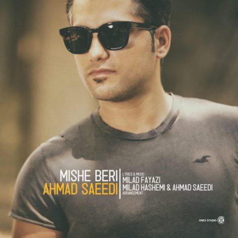 Ahmad Saeedi - 'Mishe Beri'