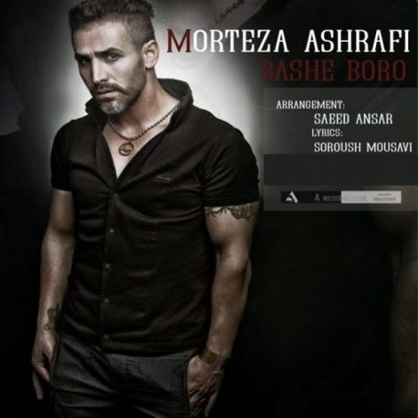 Morteza Ashrafi - 'Bashe Boro'