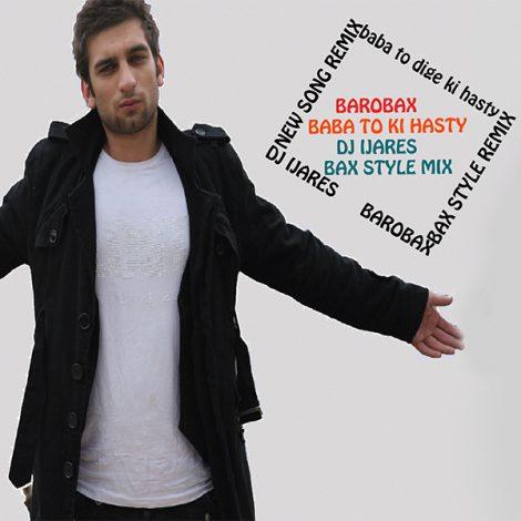 Barobax - 'Baba To Ki Hasti (DJ IJ Remix)'