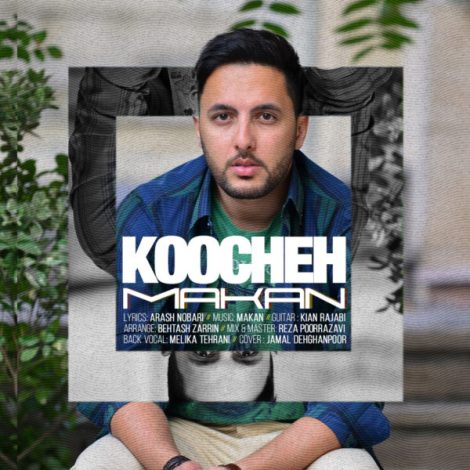 Makan Shirazi - 'Koocheh'
