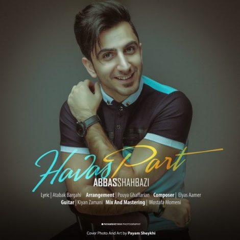 Abbas Shahbazi - 'Havas Part'