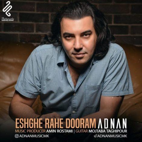 Adnan - 'Eshghe Rahe Dooram'