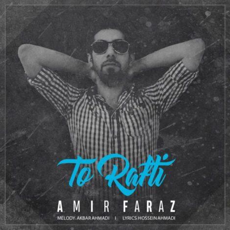 Amir Faraz - 'To Rafti'