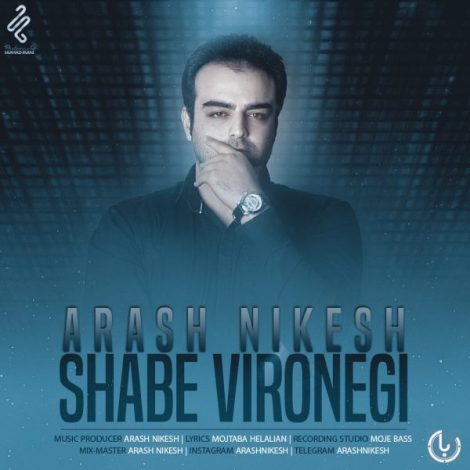 Arash Nikesh - 'Shabe Vironegi'