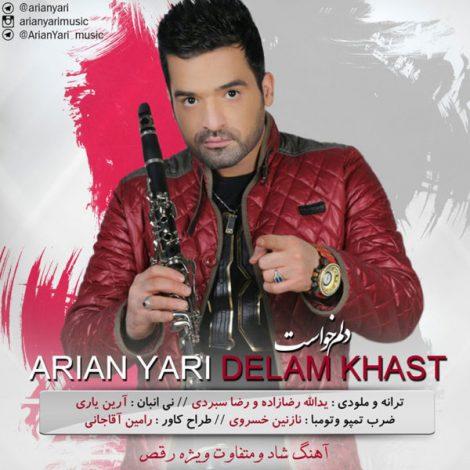 Arian Yari - 'Delam Khast'