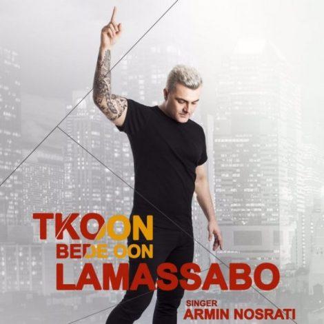 Armin Nosrati - 'Tekoon Bede Oon Lamassabo'