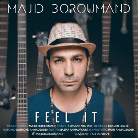 Majid Boroumand - 'Feel It'