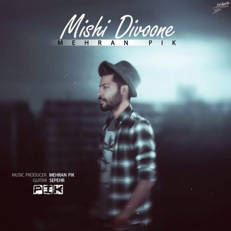 Mehran Pik - 'Mishi Divoone'