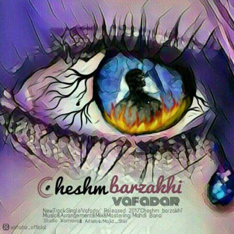 Vafadar - 'Cheshm Barzakhi'