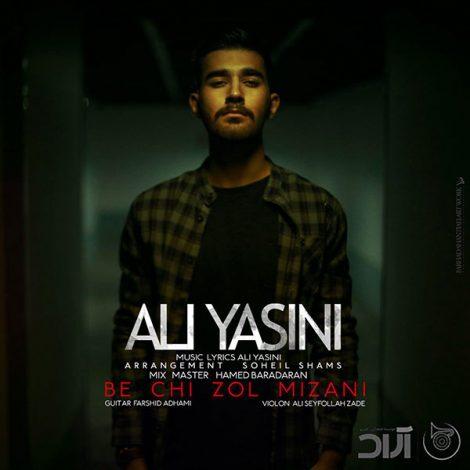 Ali Yasini - 'Be Chi Zol Mizani'