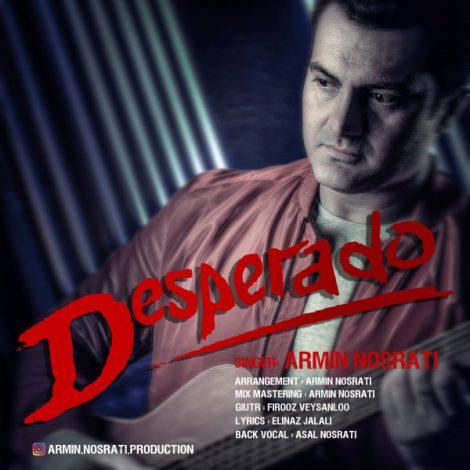 Armin Nosrati - 'Desperado'