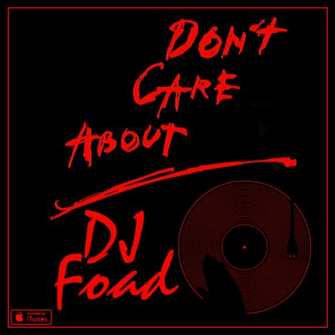 DJ Foad - 'Dont Care About'