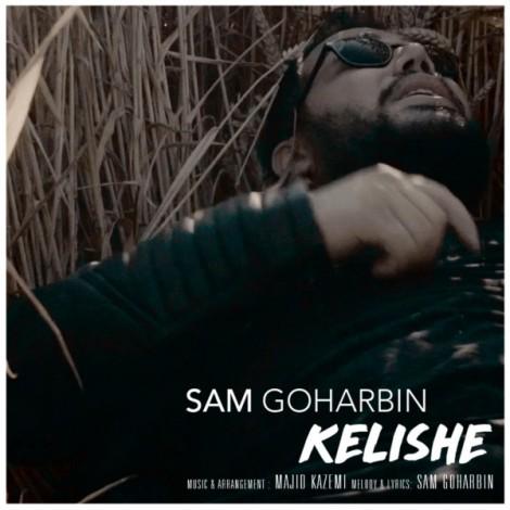 Sam Goharbin - 'Kelishe'