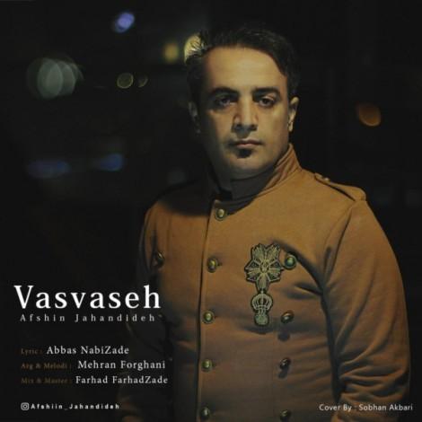 Afshin Jahandideh - 'Vasvaseh'