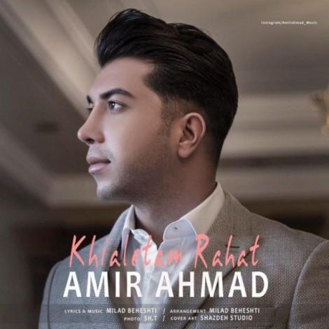 Amir Ahmad - 'Khialetam Rahat'
