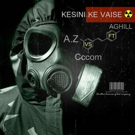 Az & Cc.come - 'Kesi Ni Ke Vaise (Ft. Aghill)'