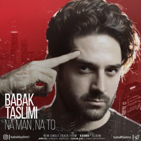 Babak Taslimi - 'Na Man Na To'