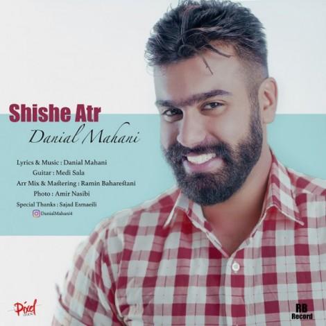Danial Mahani - 'Shishe Atr'