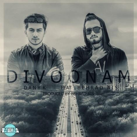 Danyk - 'Divoonam (Ft. BehradAis)'