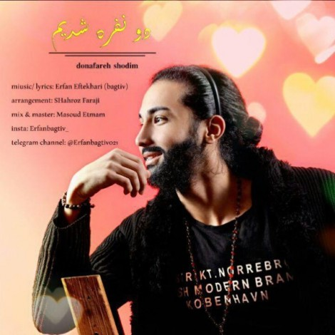 Erfan Eftekhari (BAGTIV) - 'Do Nafare Shodim'
