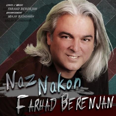 Farhad Berenjan - 'Naz Nakon'