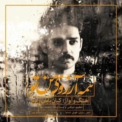 Kian Babanzadeh - 'Hame Arezouye Man To'