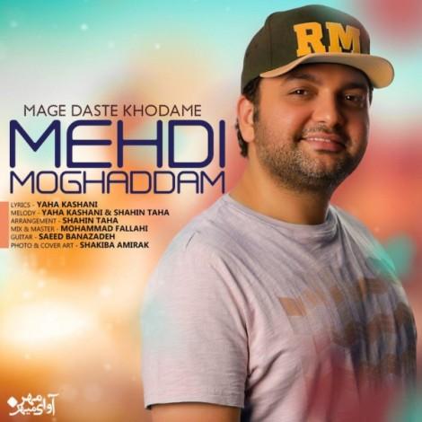 Mehdi Moghaddam - 'Mage Daste Khodame'