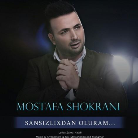Mostafa Shokrani - 'Sansizlixdan Oluram'