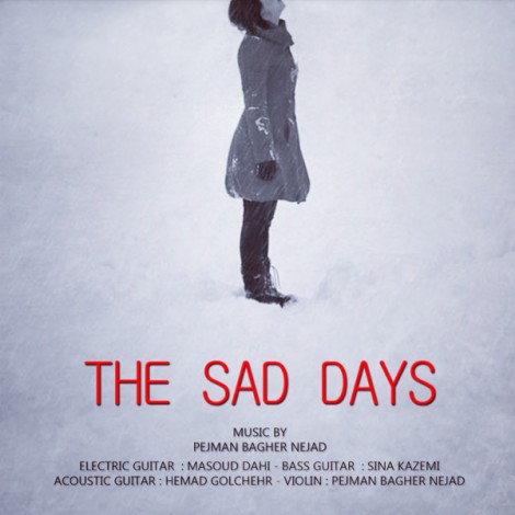 Pejman Bagher Nejad - 'The Sad Days'