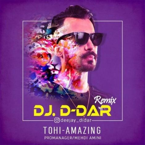 Tohi - 'Amazing (DJ Didar Remix)'