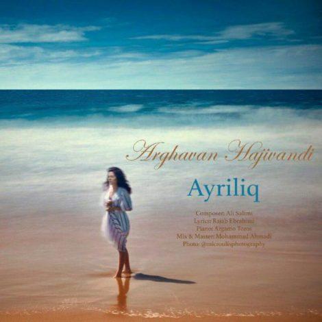 Arghavan Hajivandi - 'Ayriliq'