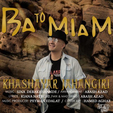 Khashayar Jahangiri - 'Ba To Miam'