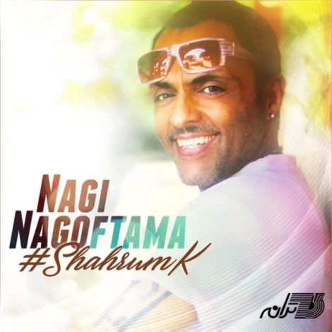 Shahrum K - 'Nagi Nagoftama'