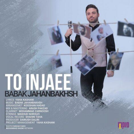 Babak Jahanbakhsh - 'To Injaee'