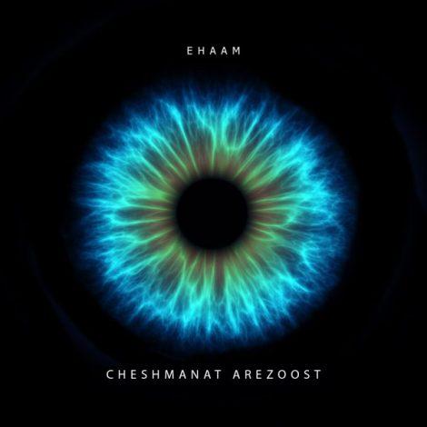 Ehaam - 'Cheshmanat Arezoost'