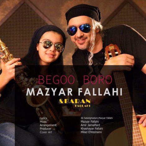 Mazyar Fallahi & Baran Fallahi - 'Begoo Boro'