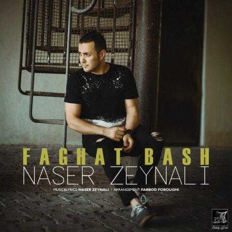 Naser Zeynali - 'Faghat Bash'