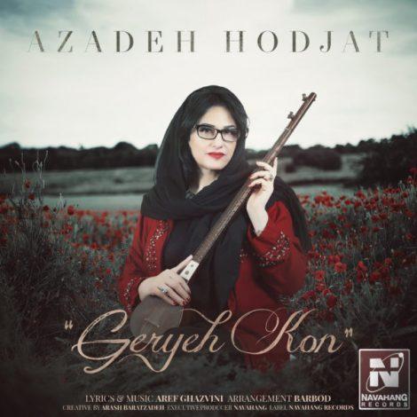 Azadeh Hodjat - 'Geryeh Kon'